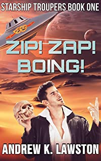 Zip! Zap! Boing! (Starship Troupers Book 1)