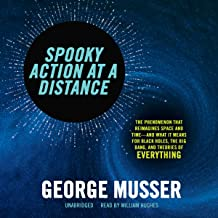 Spooky Action at a Distance: The Phenomenon That Reimagines Space and Time-and What It Means for Black Holes, the Big Bang, and Theories of Everything