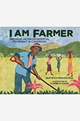 I Am Farmer: Growing an Environmental Movement in Cameroon Kindle Edition