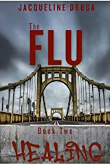 The Flu: Book 2: Healing (The Fluology) Kindle Edition
