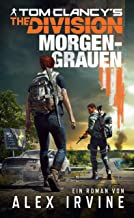 Tom Clancy's The Division: Morgengrauen: Roman zum Game (German Edition)