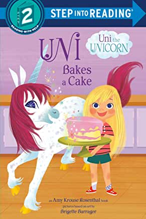 Uni bakes a cake : an Amy Krouse Rosenthal book / [written by Candice Ransom] ; pictures based on art by Brigette Barrager ; [illustrations by Sue DiCicco]. cover