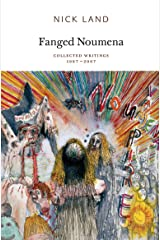 Fanged Noumena: Collected Writings 1987-2007 Kindle Edition