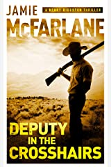 Deputy in the Crosshairs (A Henry Biggston Thriller Book 2) Kindle Edition