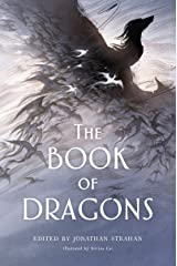 The Book of Dragons: An Anthology Kindle Edition