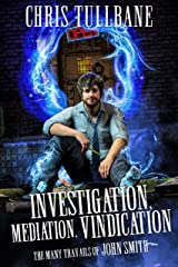 Investigation, Mediation, Vindication: A Comedic Urban Fantasy (The Many Travails of John Smith Book 1) Kindle Edition