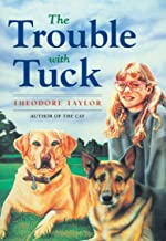 The Trouble with Tuck: The Inspiring Story of a Dog Who Triumphs Against All Odds