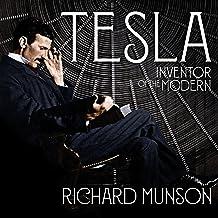 Tesla: Inventor of the Modern