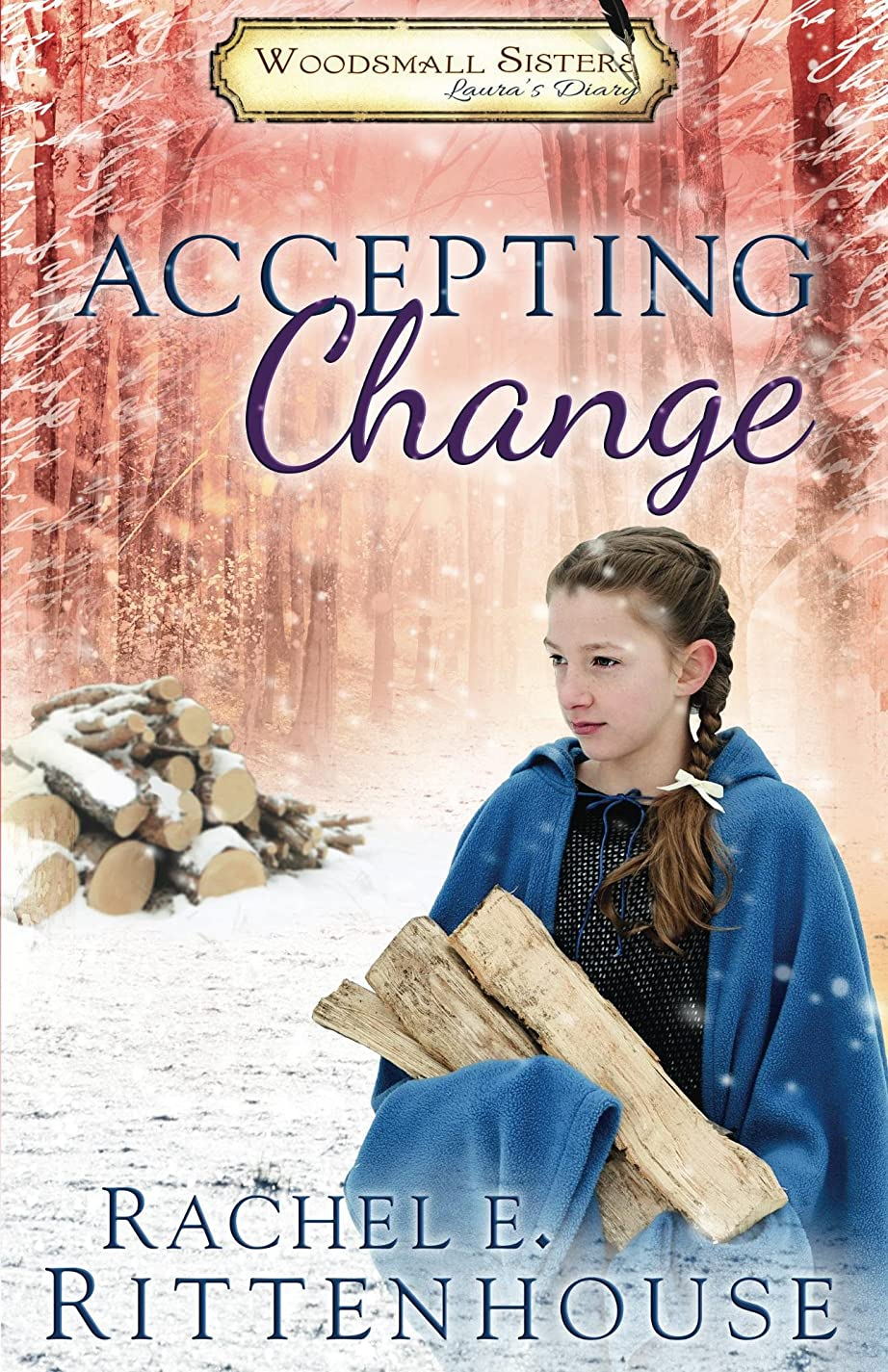 Accepting Change: The Diaries of the Woodsmall Sisters: Book 3 - Laura's Diary (English Edition)