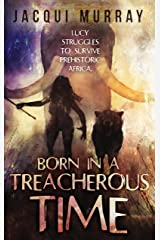 Born in a Treacherous Time (Dawn of Humanity Book 1) Kindle Edition