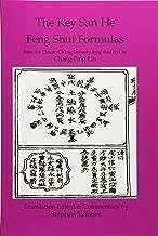 Key San He Feng Shui Formulas: a Classic Ch'ing Dynasty feng shui text (Classics of Feng Shui Series) (Volume 3)