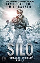 Silo (A Post-Apocalyptic Survival Thriller Book 1)