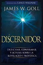 El Discernidor: Escuchar, confirmar y actuar sobre la revelación profética (Spanish Edition)