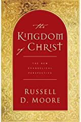 The Kingdom of Christ: The New Evangelical Perspective Kindle Edition