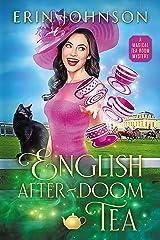 English After-Doom Tea: The Magical Tea Room Mysteries Kindle Edition