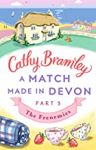 A Match Made in Devon - Part Three: The Frenemies