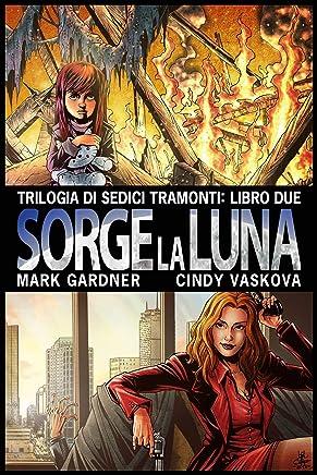Sorge la Luna (Trilogia di Sedici Tramonti Vol. 2)