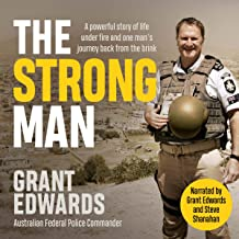 The Strong Man: A Powerful Story of Life Under Fire and One Man's Journey Back from the Brink