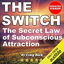 The Switch: The Secret Law of Subconscious Attraction