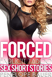 Forced Explicit Taboo Sex Short Stories