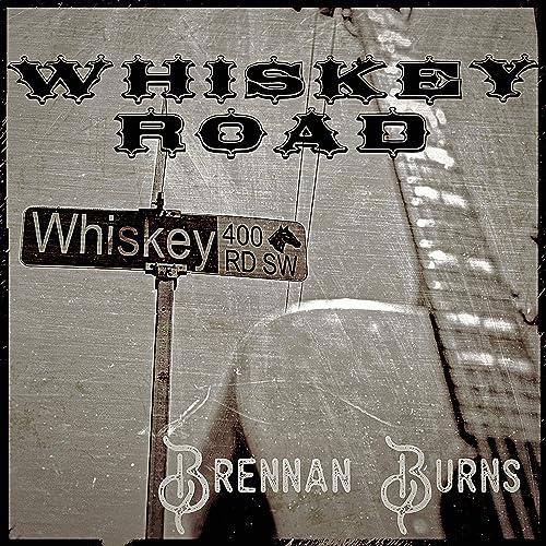 Whiskey Road By Brennan Burns On Amazon Music
