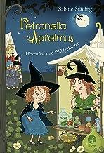 Petronella Apfelmus 07 - Hexenfest und Waldgefluester