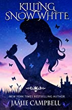 Killing Snow White (The Fairy Tales Retold Series Book 3)