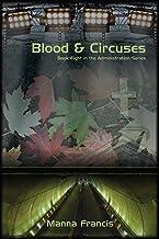 表紙: Blood & Circuses (Administration Series Book 8) (English Edition) | Manna Francis
