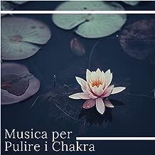 Musica per Pulire i Chakra - Riequilibrare i 7 Chakra con 19 Canzoni Rilassanti