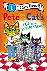 Pete the Cat's Trip to the Supermarket (I Can Read Level 1) Kindle Edition