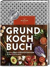 Grundkochbuch: Alle wichtigen Kochtechniken Schritt für Sch
