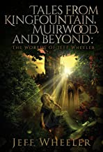 Tales from Kingfountain, Muirwood, and Beyond: The Worlds of Jeff Wheeler