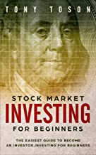 Stock Market Investing for Beginners: The Easiest Guide to Become An Investor,Investing for Beginners