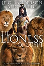 The Lioness of Egypt: A Why Choose Historical Fantasy Romance (The Shifters of Africa Book 1)