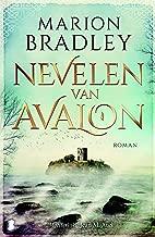 Nevelen van Avalon: Het leven van koning Arthur door de ogen van de vrouwen in zijn leven (Avalonserie Book 1)