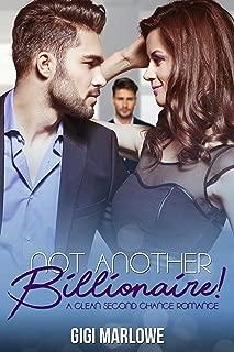 Not Another Billionaire: A Clean Second Chance Romance (Billionaire Tech Tycoons & Titans Book 1)