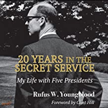 20 Years in the Secret Service: New Edition: My Life with Five Presidents