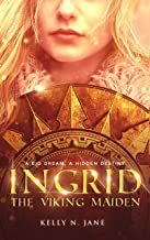 Ingrid, The Viking Maiden: An epic shield maiden fantasy adventure (Viking Maiden Series Book 1)