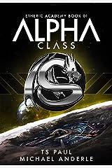 Alpha Class: A Kurtherian Gambit Series (The Etheric Academy Book 1) Kindle Edition