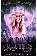 Her Donut Shifters: A Short Quirky Reverse Harem Romantic Comedy Kindle Edition