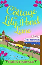 The Cottage on Lily Pond Lane-Part One: New beginnings (English Edition)