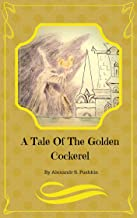 A Tale Of The Golden Cockerel