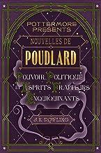 Nouvelles de Poudlard : Pouvoir, Politique et Esprits frappeurs Enquiquinants (Pottermore Presents t. 2)