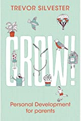 Grow!: Personal development for parents Kindle Edition