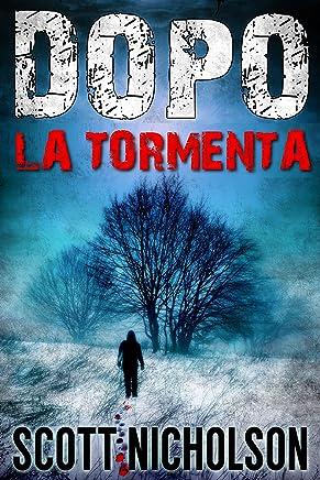 La Tormenta: Un thriller post-apocalittico (Dopo Vol. 4)