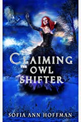 Claiming the Owl Shifter Kindle Edition