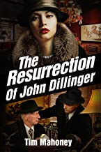 The Resurrection of John Dillinger (Saint Paul Gangsters Book 5) (English Edition)