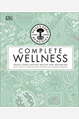 Neal's Yard Remedies Complete Wellness: Enjoy Long-lasting Health and Wellbeing with over 800 Natural Remedies (Neals Yard Remedies) Kindle Edition