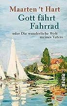 Gott fährt Fahrrad: oder die wunderliche Welt meines Vaters (German Edition)
