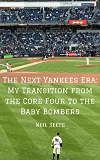The Next Yankees Era: My Transition from the Core Four to the Baby Bombers